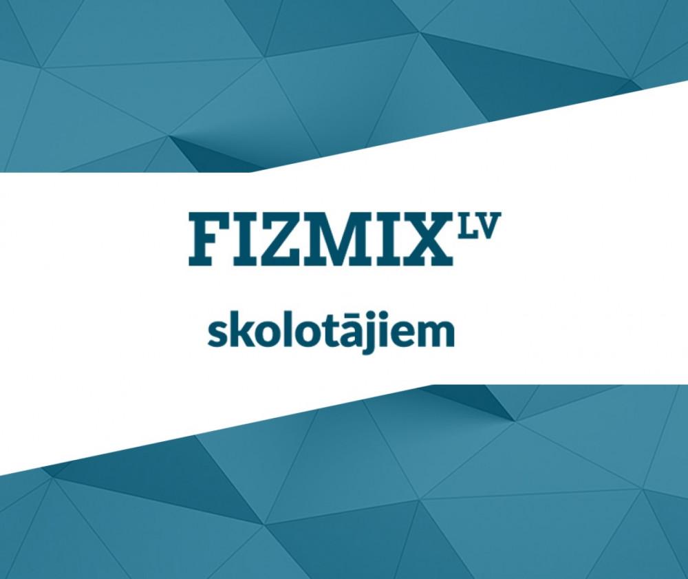 FIZMIX prezentē topošo portālu skolotājiem